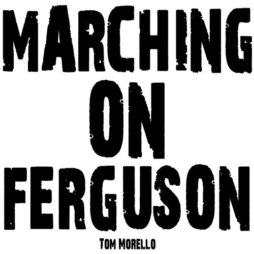 marching-on-ferguson-tom-morello-song-art