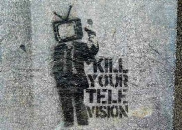Kill your Television