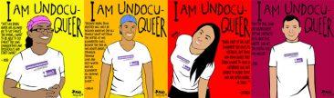 """""""I Am UndocuQueer"""""""
