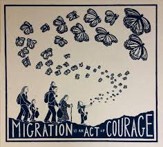 Migration Is An Act Of Courage